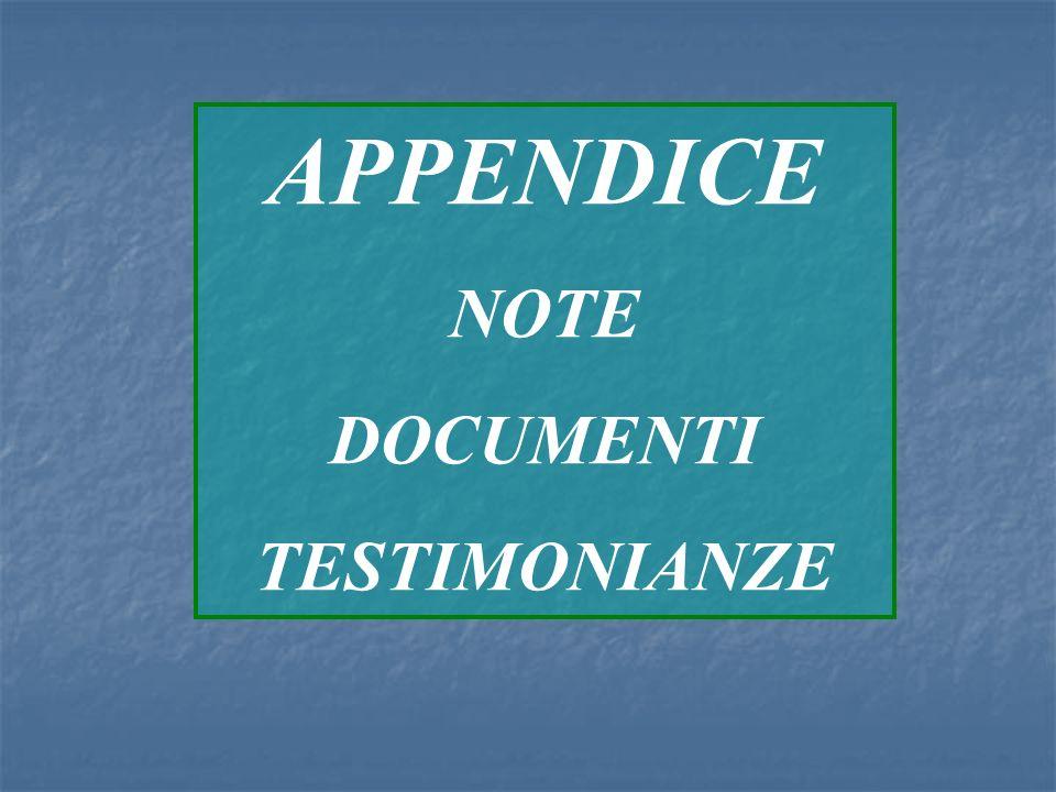 APPENDICE NOTE DOCUMENTI TESTIMONIANZE