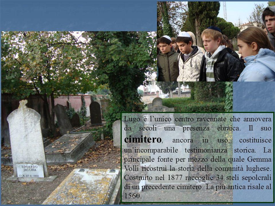 Lugo è l'unico centro ravennate che annovera da secoli una presenza ebraica.