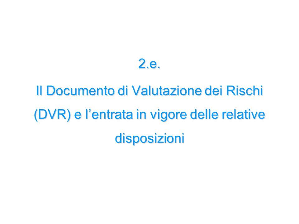 2.e. Il Documento di Valutazione dei Rischi (DVR) e l'entrata in vigore delle relative disposizioni