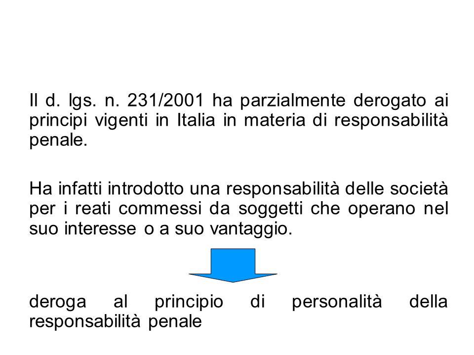 Il d. lgs. n. 231/2001 ha parzialmente derogato ai principi vigenti in Italia in materia di responsabilità penale.