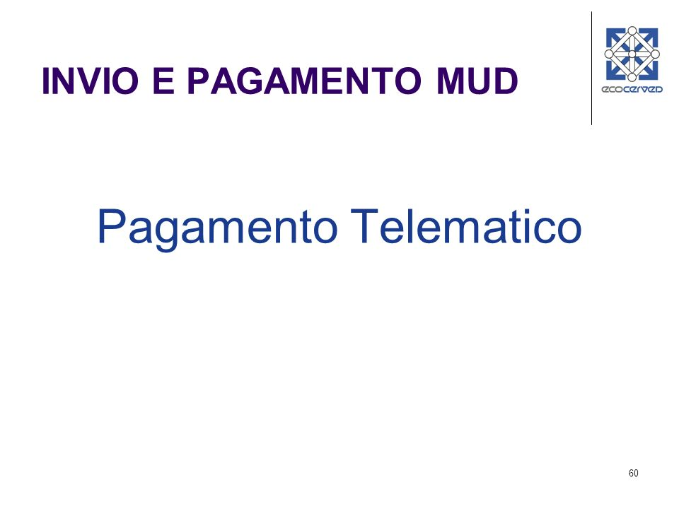 INVIO E PAGAMENTO MUD Pagamento Telematico
