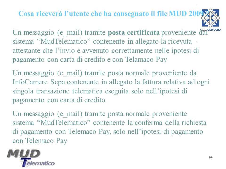 Cosa riceverà l'utente che ha consegnato il file MUD 2009