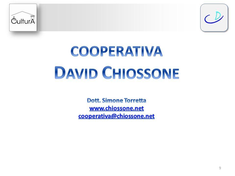 DAVID CHIOSSONE COOPERATIVA Dott. Simone Torretta www.chiossone.net