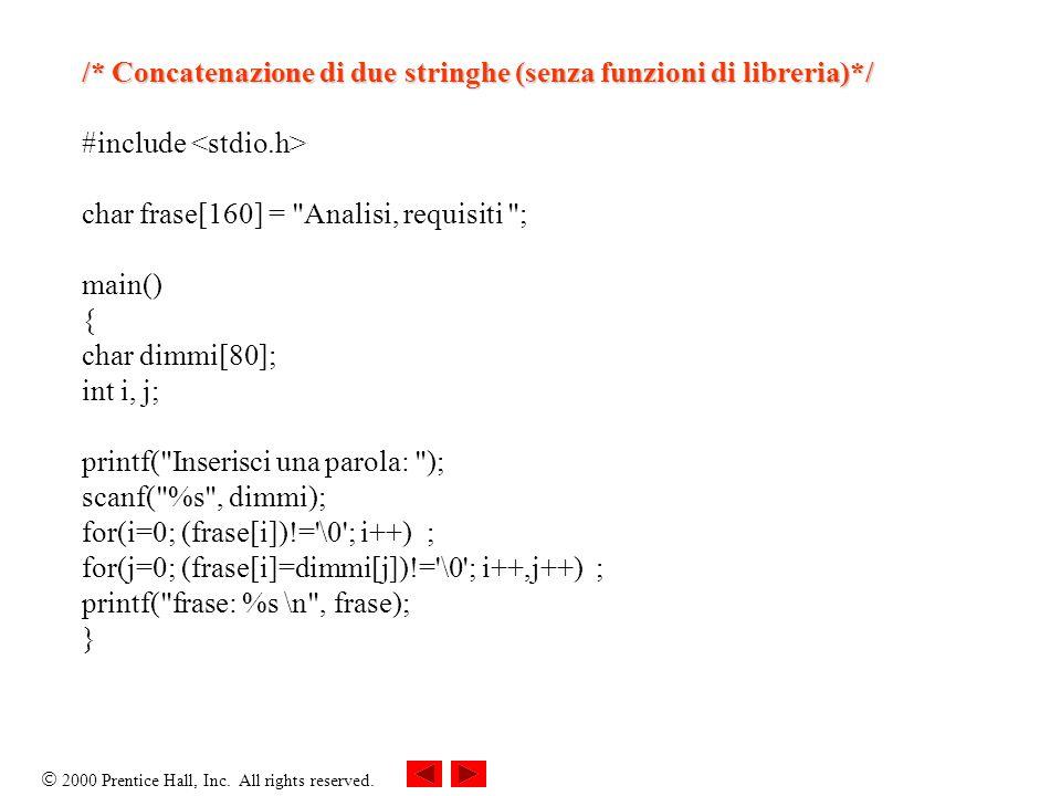 /* Concatenazione di due stringhe (senza funzioni di libreria)*/