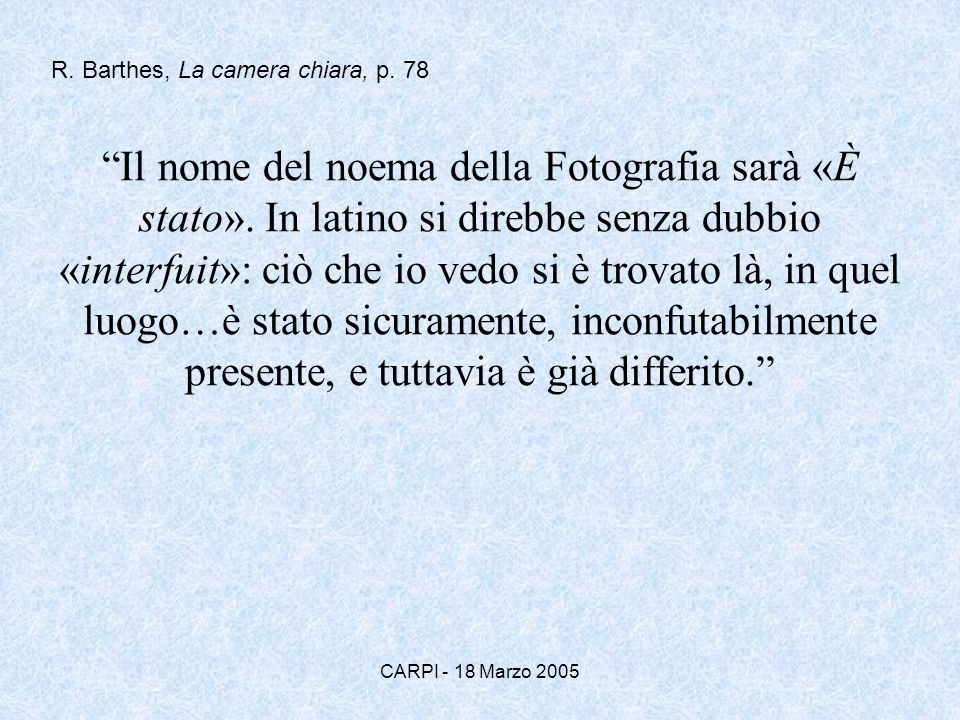 R. Barthes, La camera chiara, p. 78