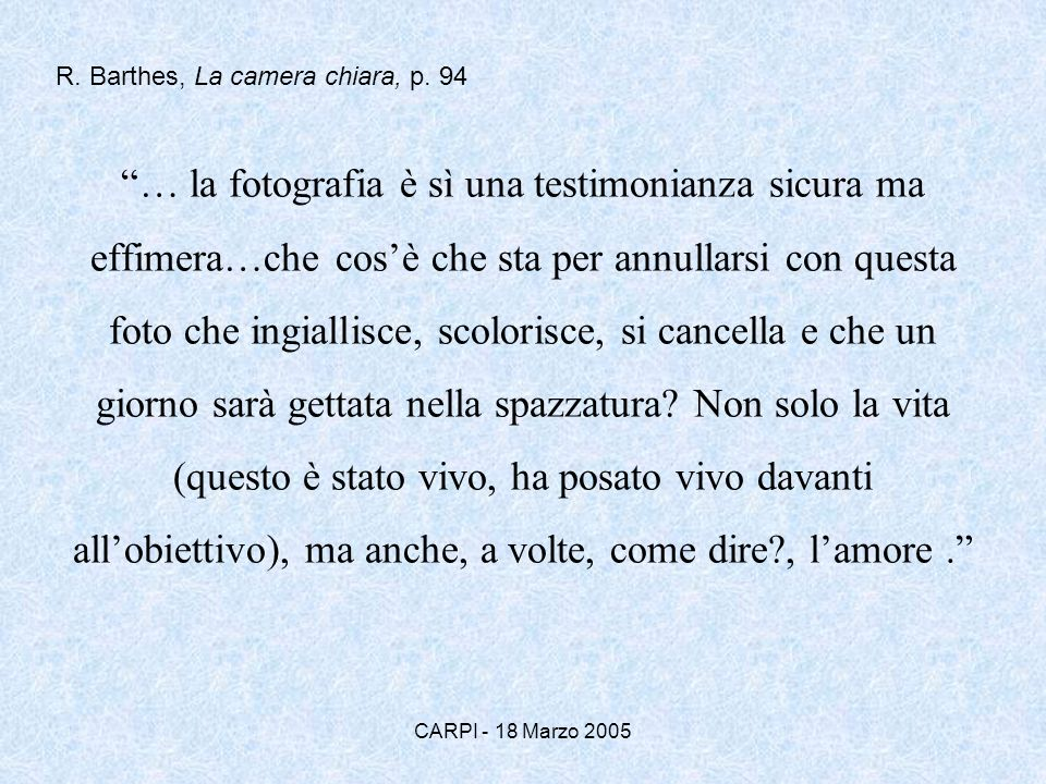 R. Barthes, La camera chiara, p. 94