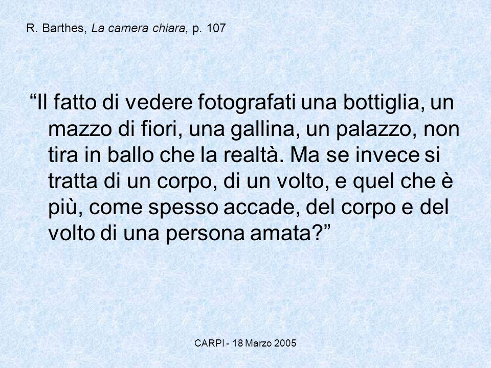 R. Barthes, La camera chiara, p. 107
