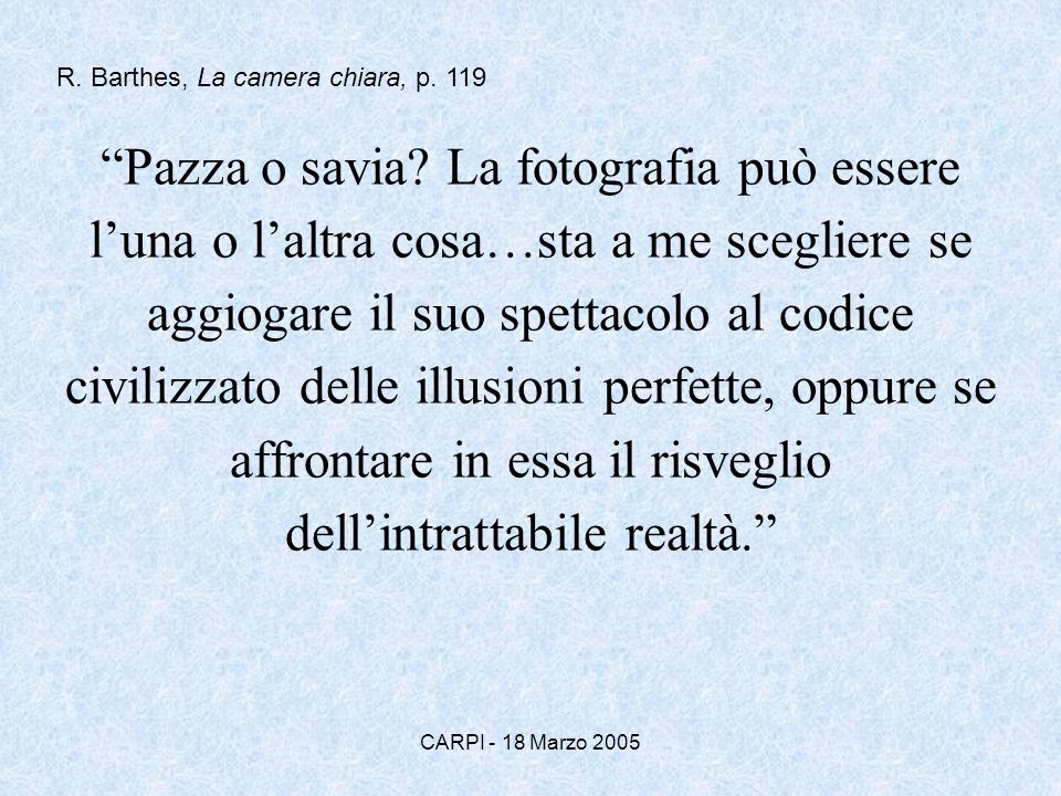 R. Barthes, La camera chiara, p. 119