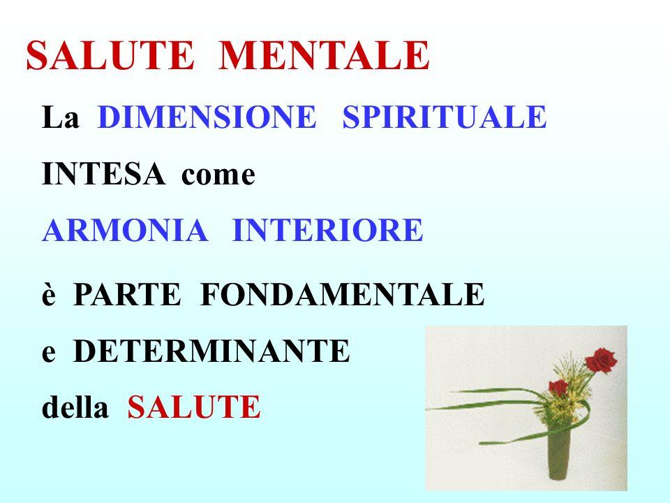 SALUTE MENTALE La DIMENSIONE SPIRITUALE INTESA come ARMONIA INTERIORE