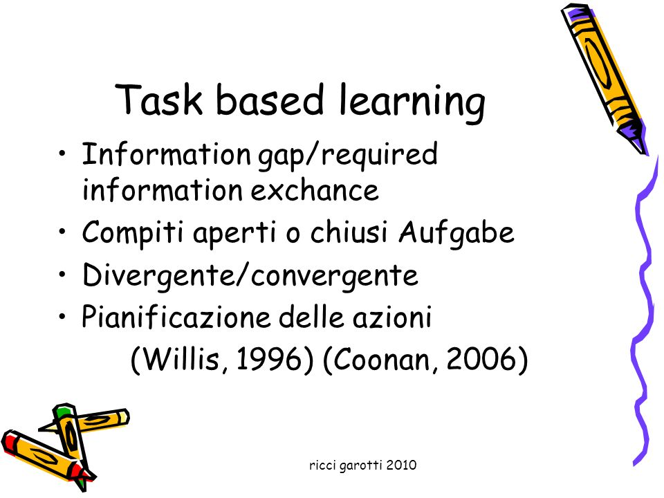 Task based learning Information gap/required information exchance