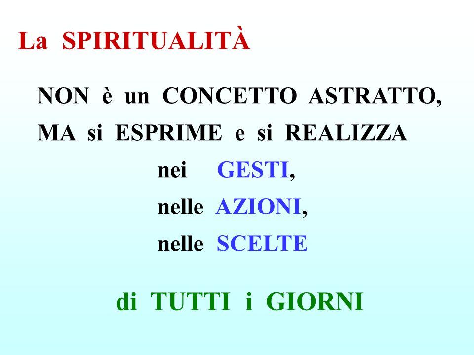 La SPIRITUALITÀ di TUTTI i GIORNI