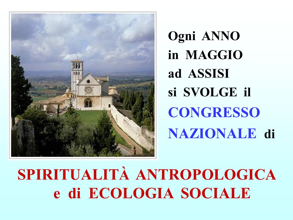 SPIRITUALITÀ ANTROPOLOGICA e di ECOLOGIA SOCIALE
