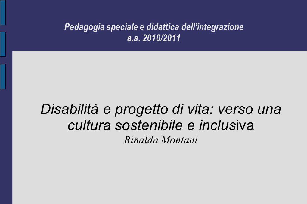 Pedagogia speciale e didattica dell'integrazione a.a. 2010/2011