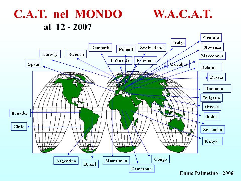 C.A.T. nel MONDO al 12 - 2007 W.A.C.A.T. Ennio Palmesino - 2008