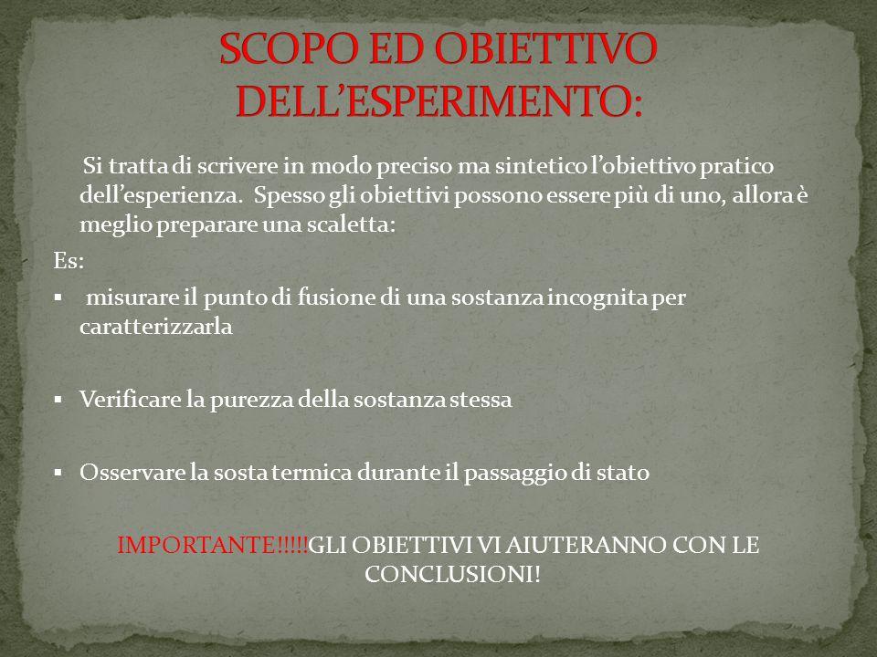 SCOPO ED OBIETTIVO DELL'ESPERIMENTO: