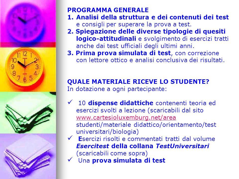 PROGRAMMA GENERALE Analisi della struttura e dei contenuti dei test e consigli per superare la prova a test.