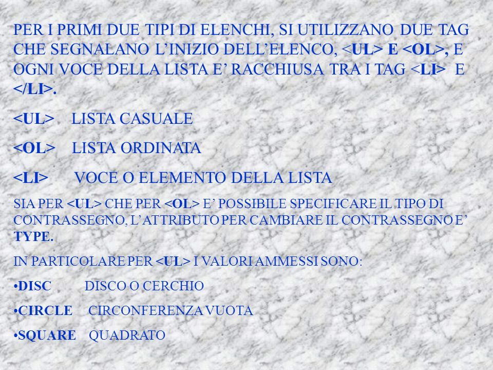 <UL> LISTA CASUALE <OL> LISTA ORDINATA