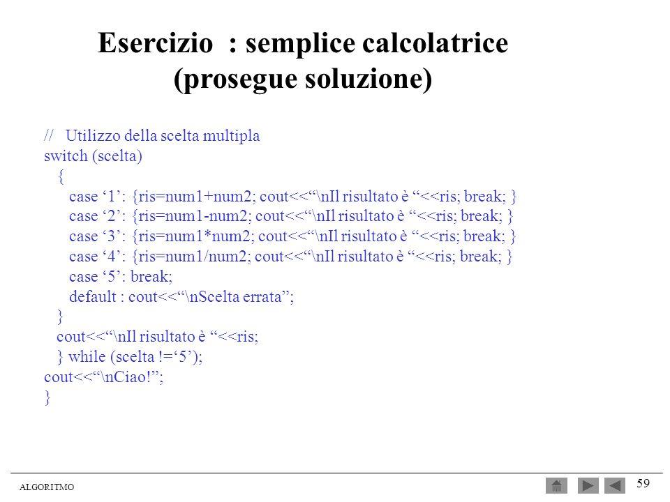 Esercizio : semplice calcolatrice (prosegue soluzione)