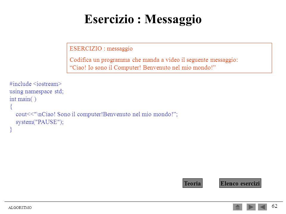 Esercizio : Messaggio ESERCIZIO : messaggio