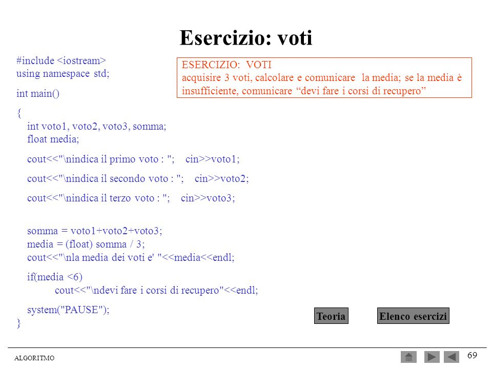 Esercizio: voti #include <iostream> using namespace std;