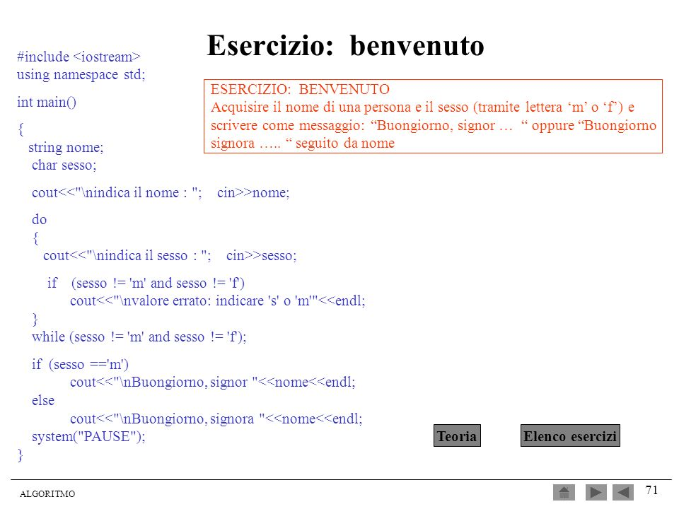 Esercizio: benvenuto #include <iostream> using namespace std;