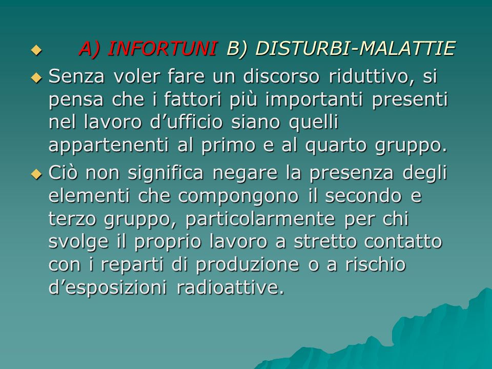 A) INFORTUNI B) DISTURBI-MALATTIE