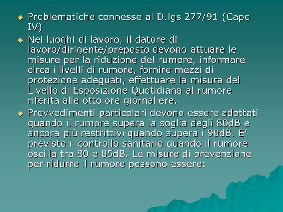 Problematiche connesse al D.lgs 277/91 (Capo IV)