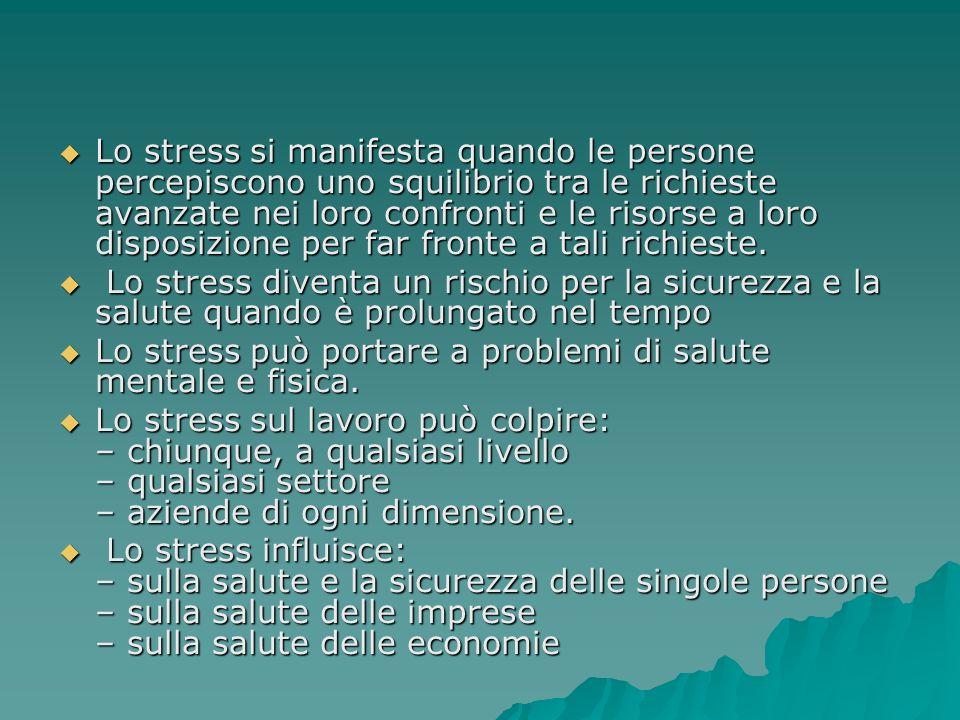 Lo stress si manifesta quando le persone percepiscono uno squilibrio tra le richieste avanzate nei loro confronti e le risorse a loro disposizione per far fronte a tali richieste.