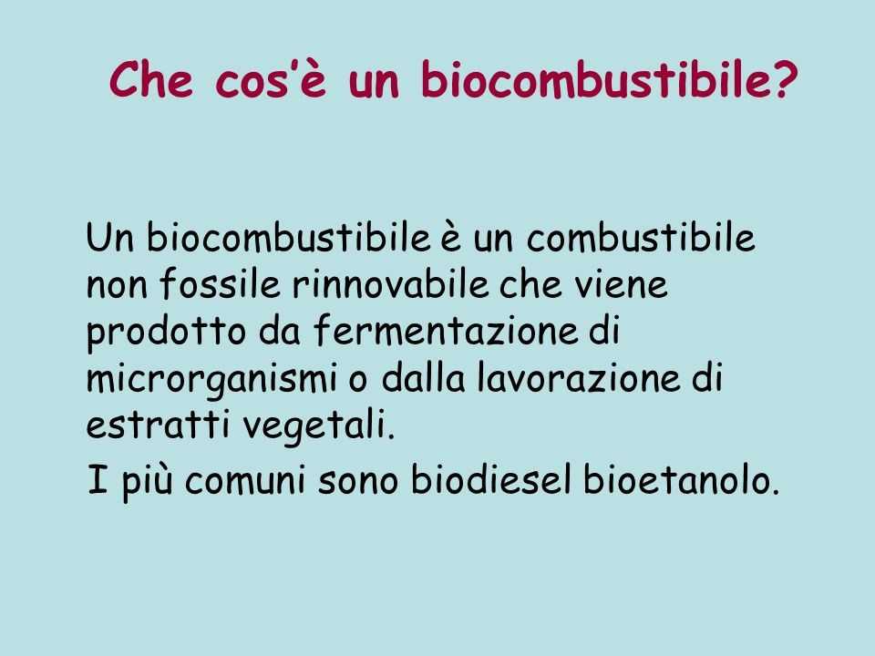 Che cos'è un biocombustibile