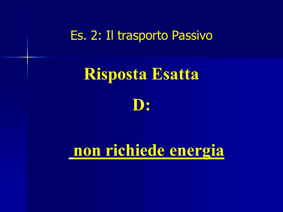 Es. 2: Il trasporto Passivo