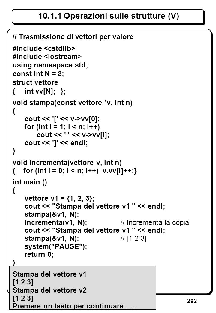 8.2.3 Riferimenti (IV)Argomento formale di una funzione e risultato prodotto da una funzione: possono essere riferimenti con l'attributo const.