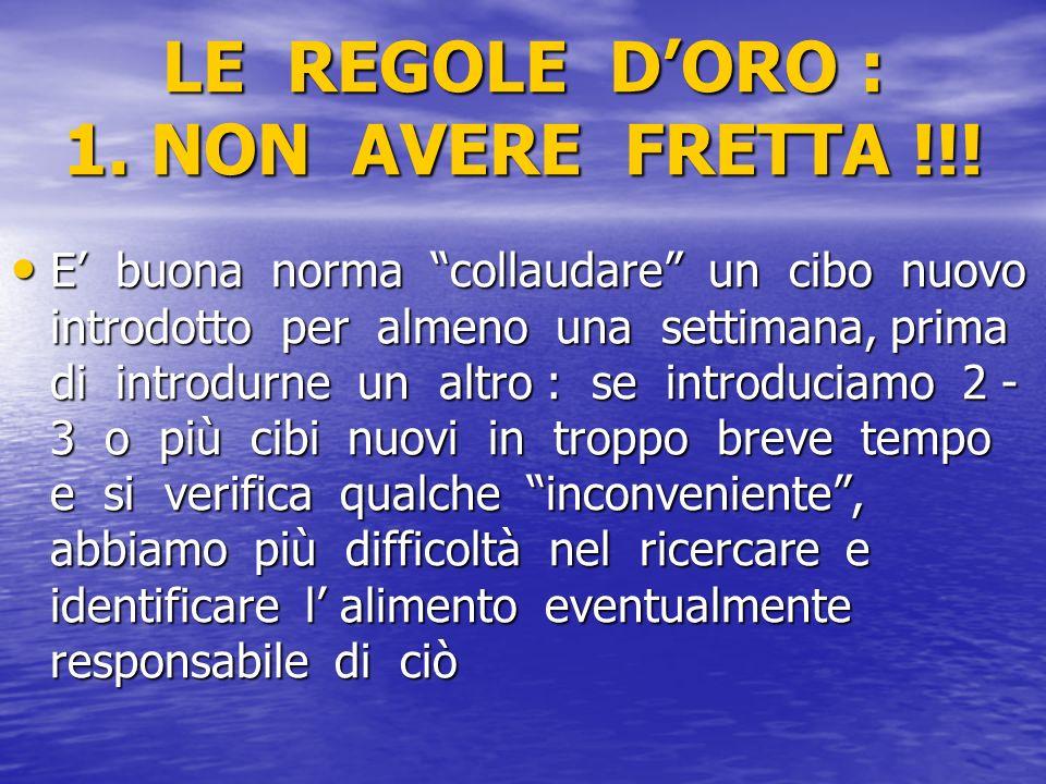 LE REGOLE D'ORO : 1. NON AVERE FRETTA !!!