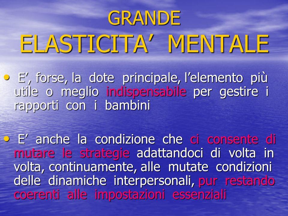 GRANDE ELASTICITA' MENTALE