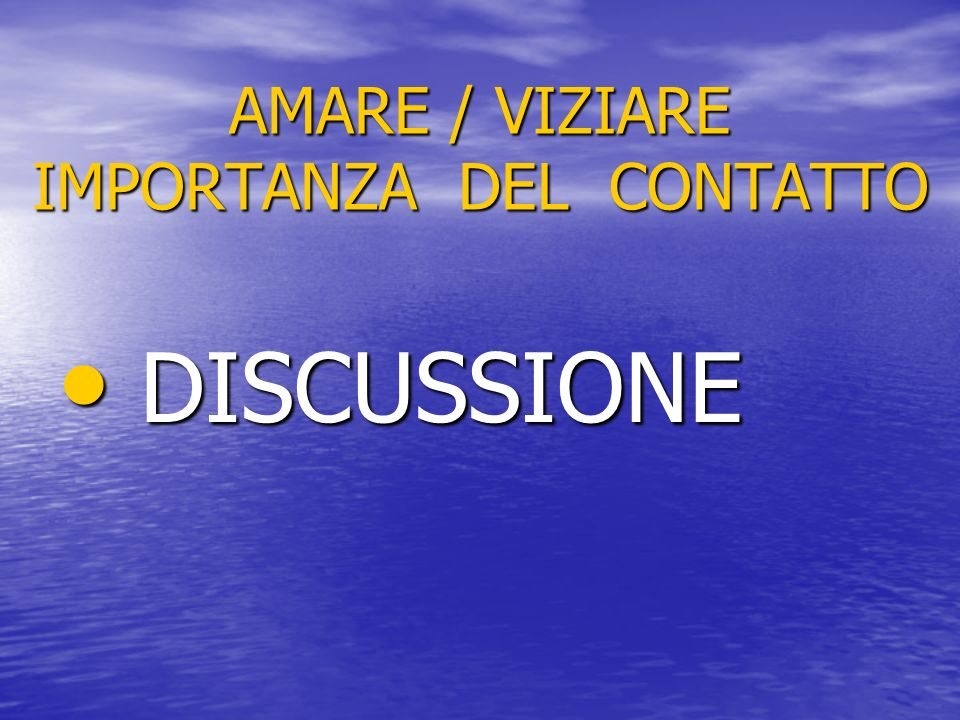 AMARE / VIZIARE IMPORTANZA DEL CONTATTO