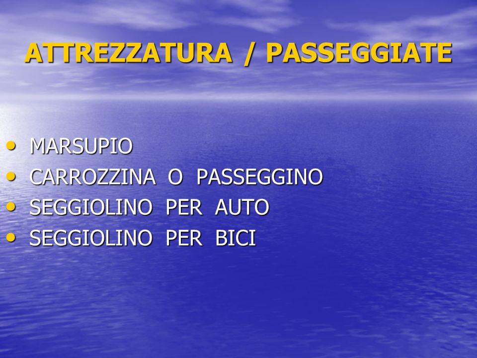 ATTREZZATURA / PASSEGGIATE