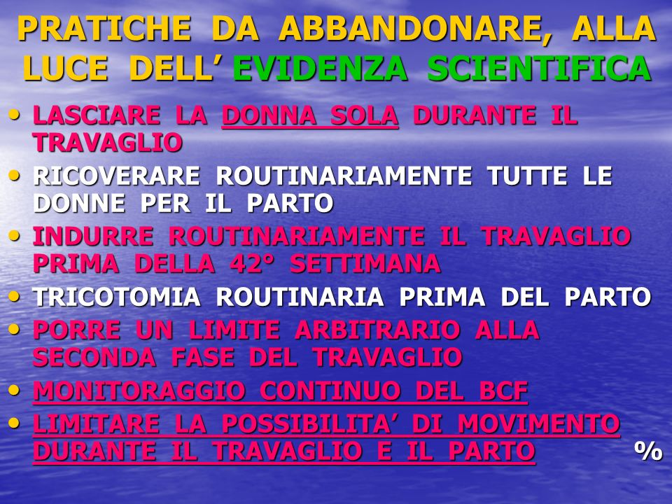 PRATICHE DA ABBANDONARE, ALLA LUCE DELL' EVIDENZA SCIENTIFICA