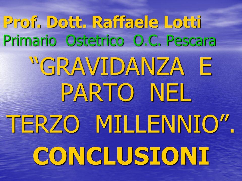 Prof. Dott. Raffaele Lotti Primario Ostetrico O.C. Pescara