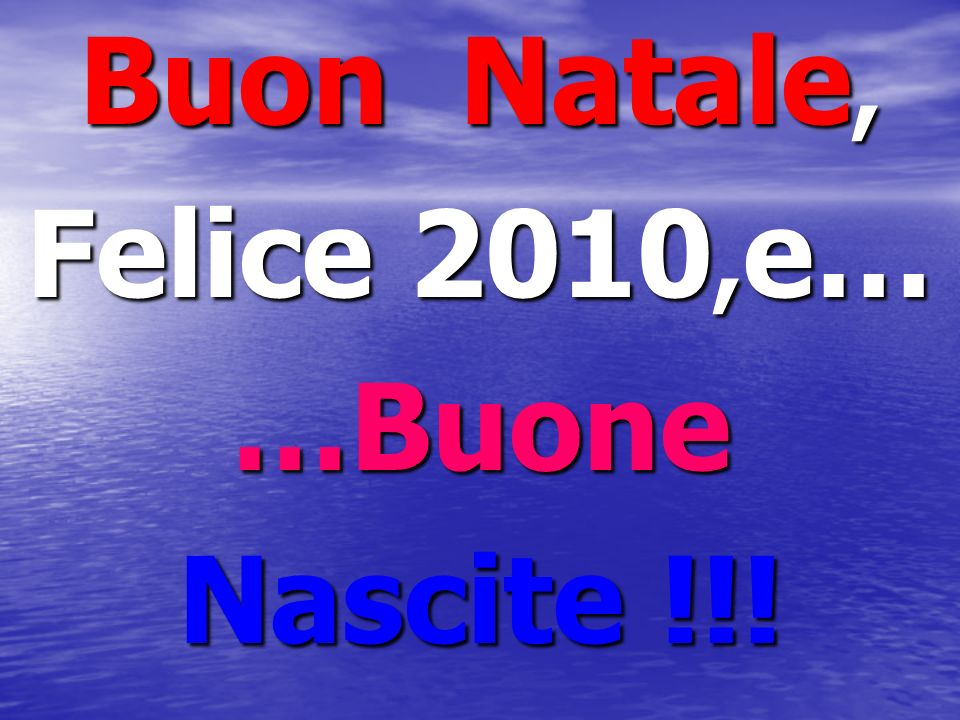 Buon Natale, Felice 2010,e… …Buone Nascite !!!