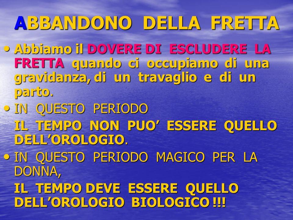 ABBANDONO DELLA FRETTA