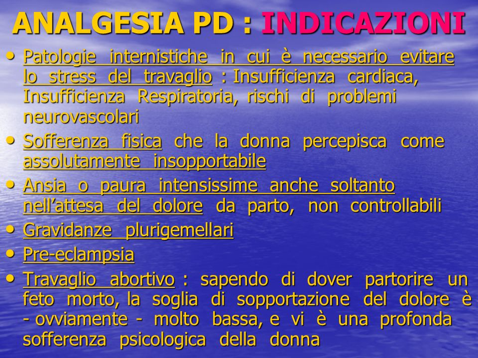 ANALGESIA PD : INDICAZIONI