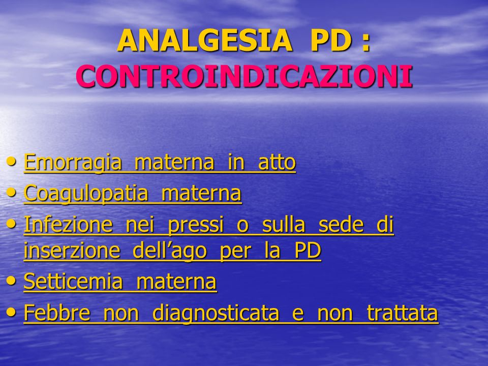 ANALGESIA PD : CONTROINDICAZIONI