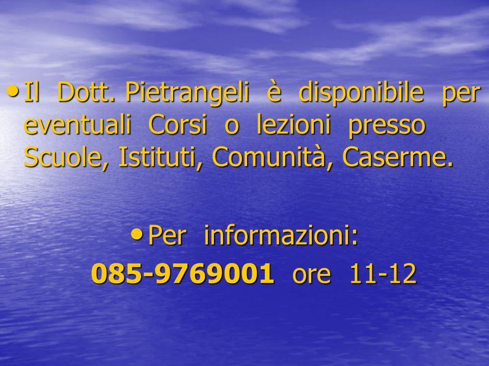 Il Dott. Pietrangeli è disponibile per eventuali Corsi o lezioni presso Scuole, Istituti, Comunità, Caserme.