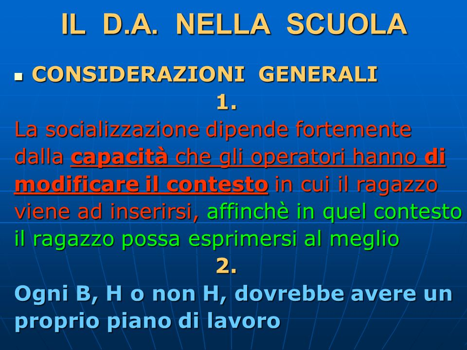 IL D.A. NELLA SCUOLA CONSIDERAZIONI GENERALI 1.