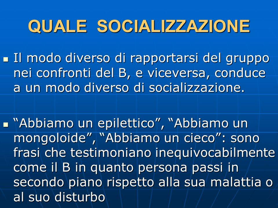 QUALE SOCIALIZZAZIONE