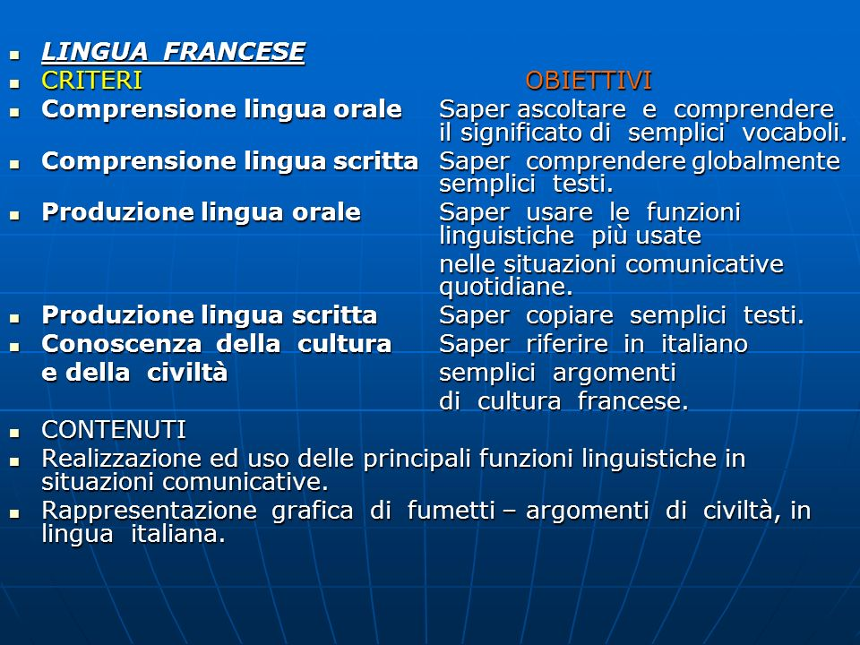LINGUA FRANCESECRITERI OBIETTIVI. Comprensione lingua orale Saper ascoltare e comprendere il significato di semplici vocaboli.