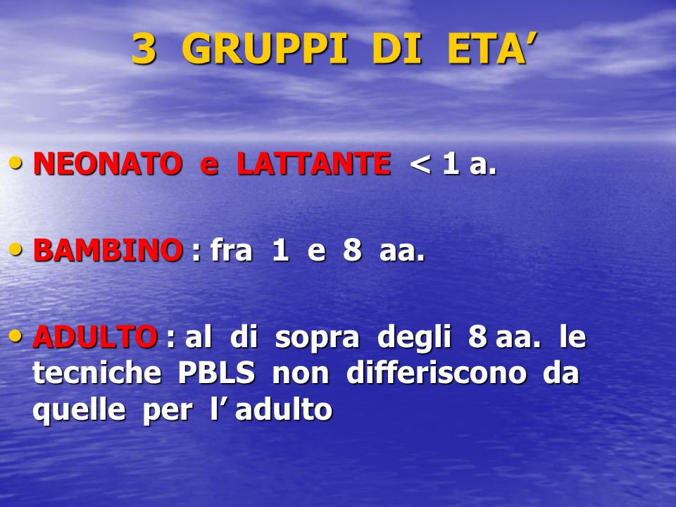 3 GRUPPI DI ETA' NEONATO e LATTANTE < 1 a. BAMBINO : fra 1 e 8 aa.