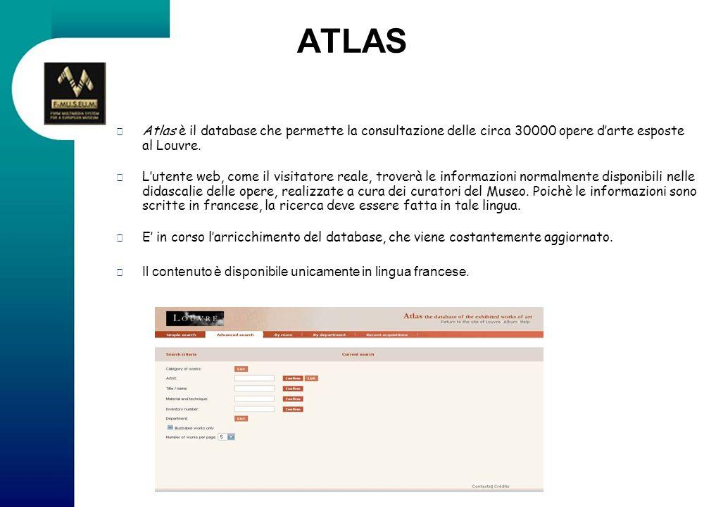 ATLAS Atlas è il database che permette la consultazione delle circa 30000 opere d'arte esposte al Louvre.