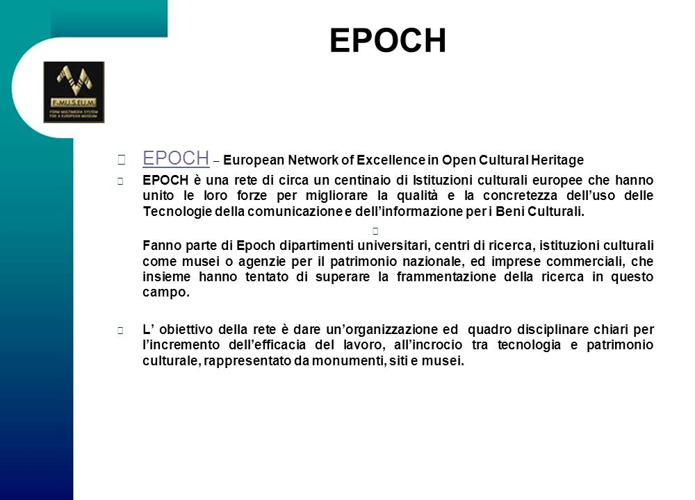 EPOCH EPOCH – European Network of Excellence in Open Cultural Heritage