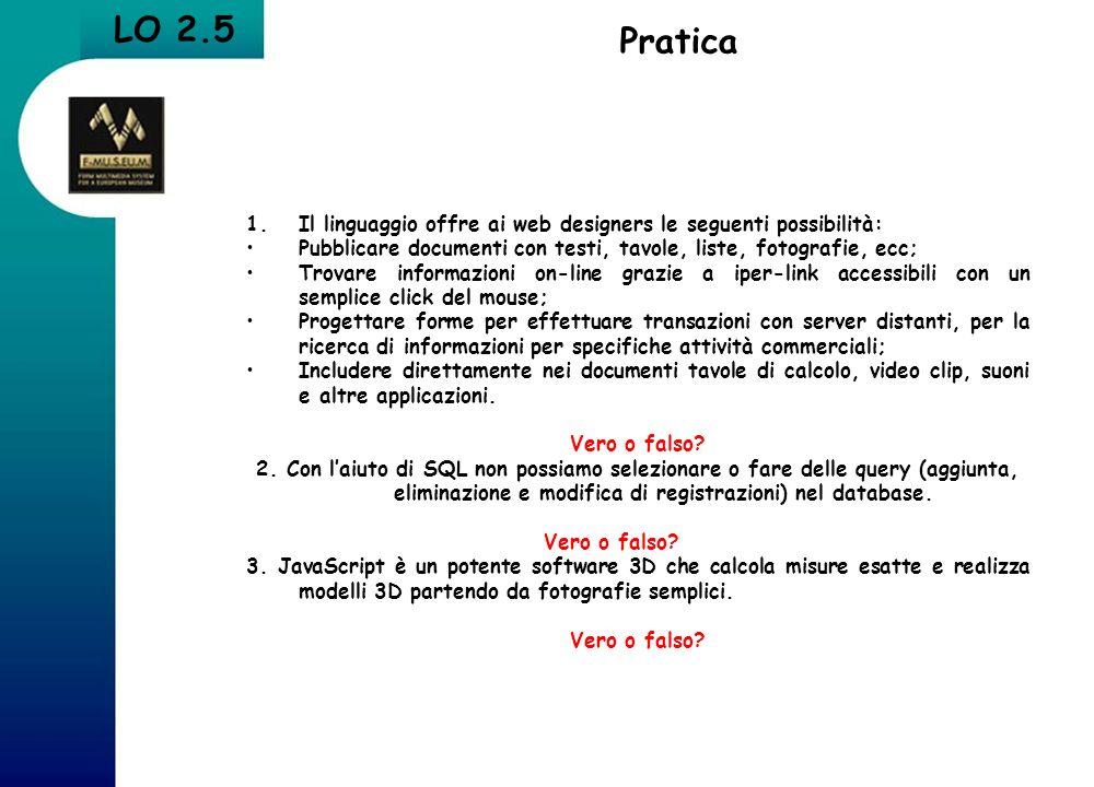 Pratica LO 2.5. Il linguaggio offre ai web designers le seguenti possibilità: Pubblicare documenti con testi, tavole, liste, fotografie, ecc;