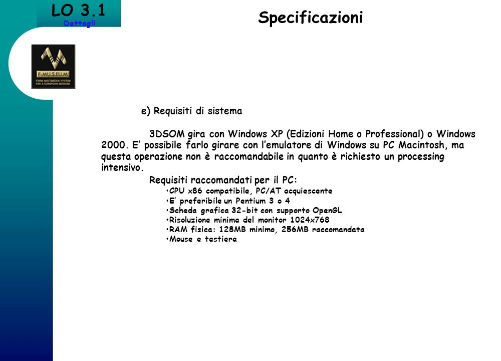 LO 3.1 Specificazioni e) Requisiti di sistema